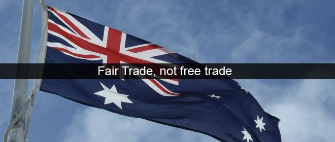 Fair trade, not free trade